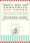 Don't Just Do Something, Sit There - Richard Eyre