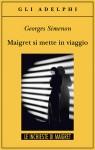 Maigret si mette in viaggio - Georges Simenon, Leopoldo Carra