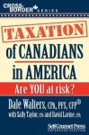 Taxation of Canadians in America: Are You at Risk? - Dale Walters