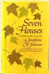 Seven houses: a memoir of time and places - Josephine Winslow Johnson