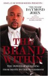 The Brand Within: The Power of Branding from Birth to the Boardroom (Display of Power) - Dan Paisner, Daymond John