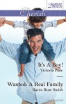 Cherish Duo/It's A Boy!/Wanted: A Real Family - Victoria Pade, Karen Rose Smith