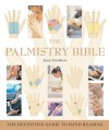 The Palmistry Bible: The Definitive Guide to Hand Reading - Jane Struthers