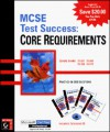 MCSE Test Success: Core Requirements [With Includes Test-Preparation Software & Information] - Sybex