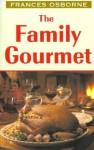 The Family Gourmet - Frances Osborne