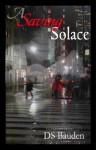 A Saving Solace - Diane S. Bauden, D.S. Bauden
