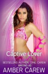 Captive Lover - Amber Carew, Opal Carew