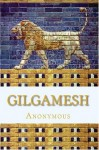 Gilgamesh: An Old Babylonian Version - Anonymous, Morris Jastrow Jr., Albert T. Clay
