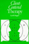 Client-Centered Therapy: Its Current Practice, Implications & Theory - Carl R. Rogers