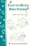 Easy-To-Build Bird Feeders: Storey's Country Wisdom Bulletin A-209 - Mary Twitchell