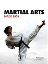 Martial Arts Made Easy - Peter Lewis