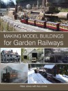 Making Model Buildings for Garden Railways - Peter Jones, Kes Jones