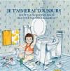 Je T'Aimerai Toujours - Robert Munsch, Sheila McGraw