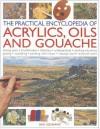The Practical Encyclopedia of Acrylics, Oils and Gouache - Ian Sidaway