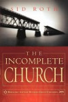The Incomplete Church: Unifying God's Children - Sid Roth