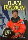 Ilan Ramon: Israel's Space Hero - Barbara Sofer