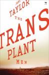 The Transplant Men - Jane Taylor