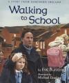 Walking to School - Eve Bunting, Michael Dooling