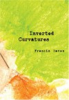 Inverted Curvatures - Francis Raven