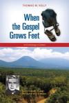 When the Gospel Grows Feet: Rutilio Grande, SJ, and the Church of El Salvador; An Ecclesiology in Context - Thomas M. Kelly