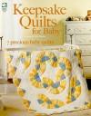 Keepsake Quilts for Baby - Julie Higgins, Jeanne Stauffer, Diane Schmidt