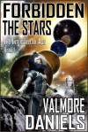 Forbidden The Stars - Valmore Daniels