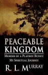 Peaceable Kingdom: Memoir of a Playboy Bunny: My Spiritual Journey - R. M. Murray