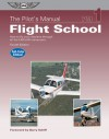 The Pilot's Manual: Flight School: How to Fly Your Airplane Through All the FAR/JAR Maneuvers - Aviation Theory Centre, Ltd., Barry Schiff, Aviation Theory Centre, Ltd.
