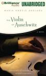 The Auschwitz Violin - Maria Àngels Anglada