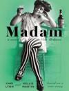 Madam: A Novel of New Orleans - Cari Lynn, Kellie Martin, Hillary Huber