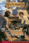 The Guns of Tortuga (Pirate Hunter) - Brad Strickland, Thomas E. Fuller