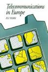 Telecommunications in Europe - Eli M. Noam