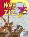 Noah and the Ziz - Jacqueline Jules, Katherine Janus Kahn