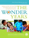 The Wonder Years: Helping Your Baby and Young Child Successfully Negotiate The Major Developmental Milestones - American Academy of Pediatrics, Tanya Remer Altmann