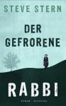 Der gefrorene Rabbi: Roman (German Edition) - Steve Stern, Friedrich Mader