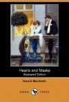 Hearts and Masks (Illustrated Edition) (Dodo Press) - Harold MacGrath