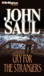 Cry for the Strangers (Audio) - John Saul, Mel Foster