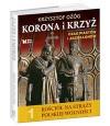 Korona i krzyż. Czas Piastów i Jagiellonów - Krzysztof Ożóg