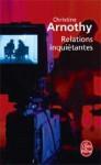 Relations inquiétantes - Christine Arnothy