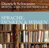 Bildung. Sprachen, Denken und Wissen. CD. Alles, was man wissen muss. - Dietrich Schwanitz