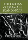 The Origins of Drama in Scandinavia - Terry Gunnell