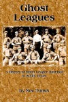 Ghost Leagues: A History of Minor League Baseball in South Texas - Noe Torres