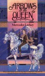 Arrows of the Queen (Heralds of Valdemar #1) - Mercedes Lackey
