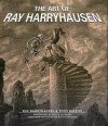 The Art of Ray Harryhausen - Ray Harryhausen, Peter Jackson, Tony Dalton
