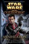 Annihilation (Star Wars: The Old Republic, #4) - Drew Karpyshyn