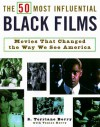 The 50 Most Influential Black Films: A Celebration of African-American Talent, Determination, and Creativity - Holly Berry, Holly Berry