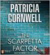 The Scarpetta Factor (Kay Scarpetta Series #17) - Patricia Cornwell