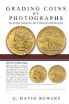 Grading Coins by Photographs - Q. David Bowers