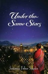 Under The Same Stars - Suzanne Fisher Staples