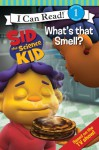 Sid the Science Kid: What's that Smell? - Jennifer Frantz